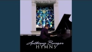 Anthony Burger - Just As I Am/Have Thine Own Way/I